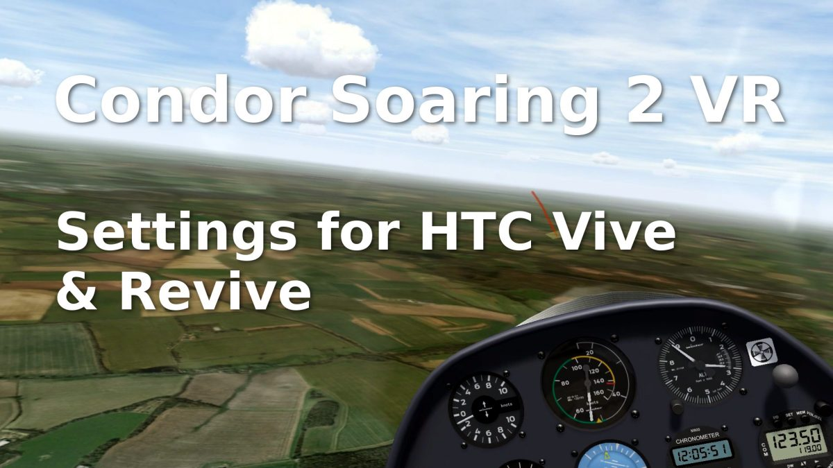 Condor 2 VR Settings for HTC Vive and Revive